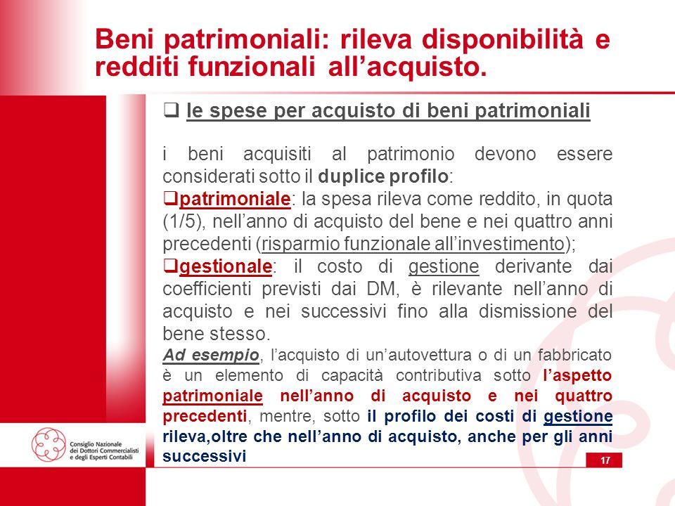 17 Beni patrimoniali: rileva disponibilità e redditi funzionali allacquisto. le spese per acquisto di beni patrimoniali i beni acquisiti al patrimonio