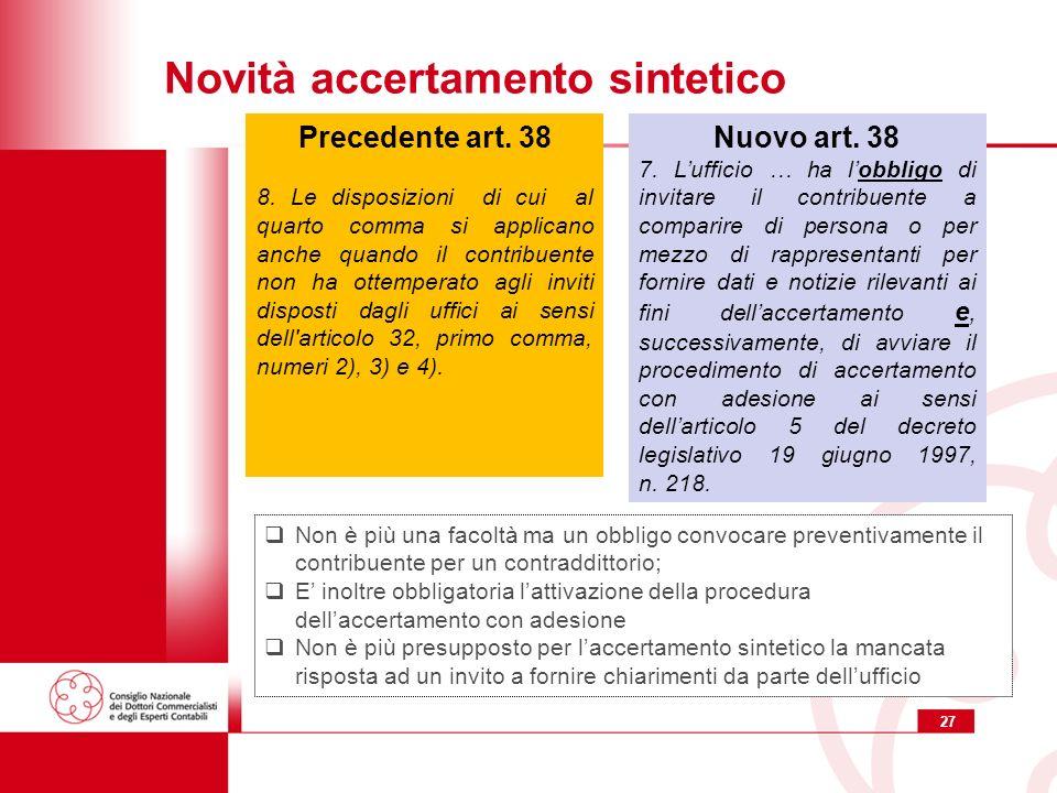 27 Novità accertamento sintetico Nuovo art. 38 7.