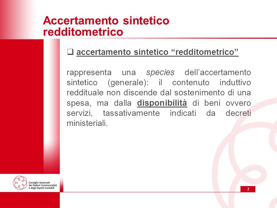 7 Accertamento sintetico redditometrico accertamento sintetico redditometrico rappresenta una species dellaccertamento sintetico (generale): il conten