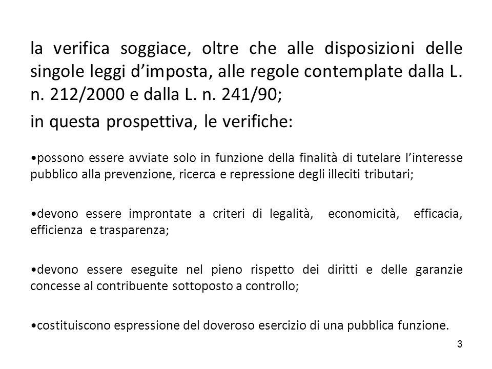 3 la verifica soggiace, oltre che alle disposizioni delle singole leggi dimposta, alle regole contemplate dalla L.