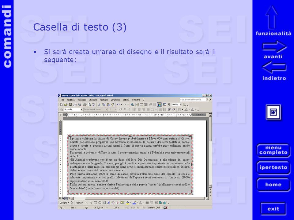 Casella di testo (3) Si sarà creata unarea di disegno e il risultato sarà il seguente: