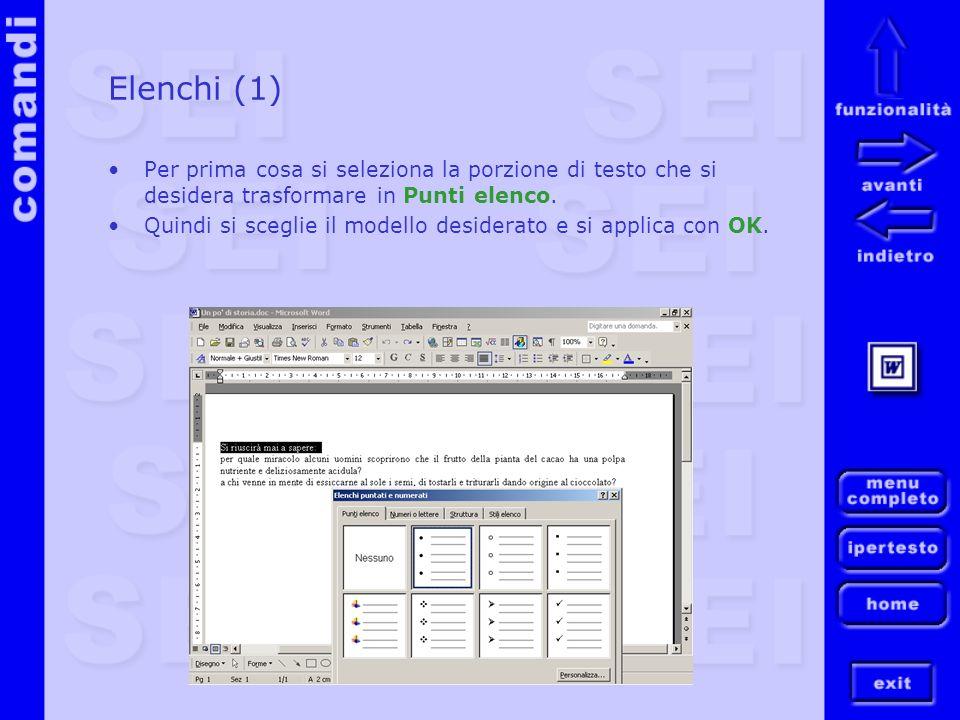 Elenchi (1) Per prima cosa si seleziona la porzione di testo che si desidera trasformare in Punti elenco. Quindi si sceglie il modello desiderato e si