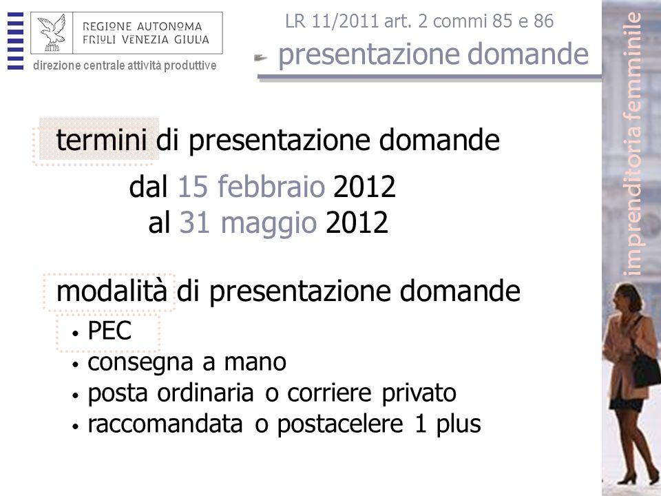 direzione centrale attività produttive modalità di presentazione domande termini di presentazione domande direzione centrale attività produttive imprenditoria femminile LR 11/2011 art.
