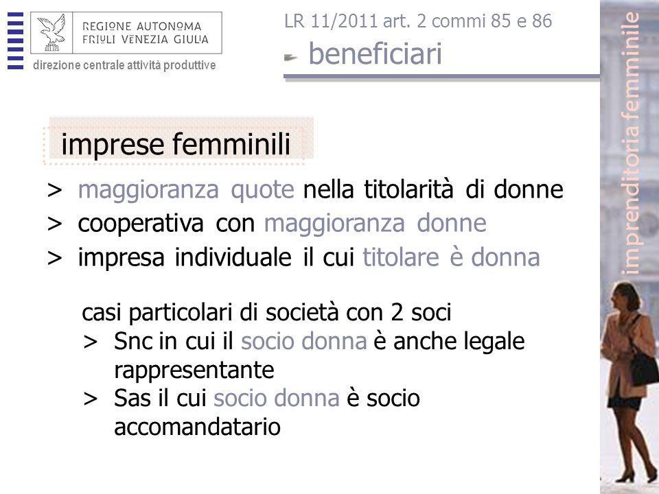 direzione centrale attività produttive >maggioranza quote nella titolarità di donne >cooperativa con maggioranza donne >impresa individuale il cui titolare è donna direzione centrale attività produttive imprenditoria femminile LR 11/2011 art.