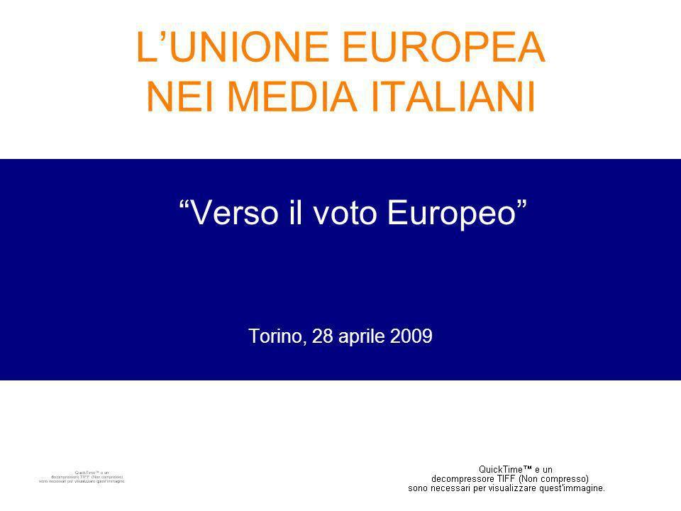 LUNIONE EUROPEA NEI MEDIA ITALIANI Verso il voto Europeo Torino, 28 aprile 2009