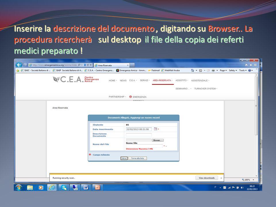 Inserire la descrizione del documento, digitando su Browser.. La procedura ricercherà sul desktop il file della copia dei referti medici preparato !
