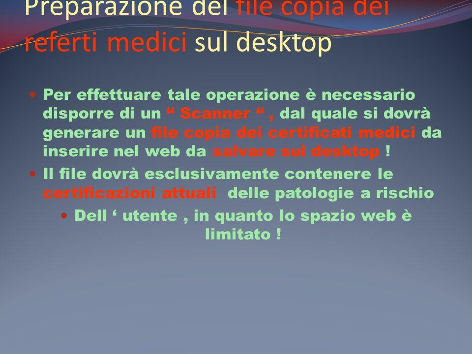 Preparazione del file copia dei referti medici sul desktop Per effettuare tale operazione è necessario disporre di un Scanner, dal quale si dovrà gene