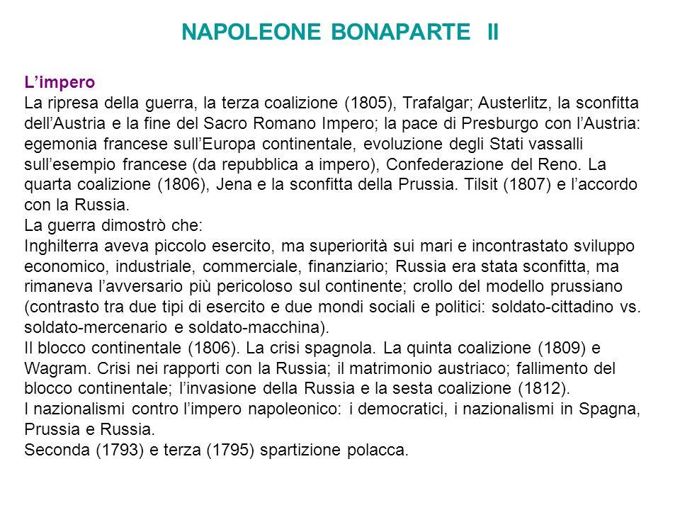 NAPOLEONE BONAPARTE II Limpero La ripresa della guerra, la terza coalizione (1805), Trafalgar; Austerlitz, la sconfitta dellAustria e la fine del Sacr