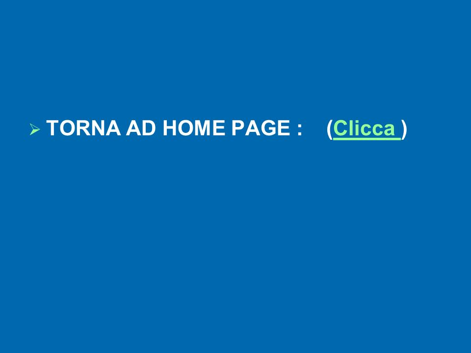 TORNA AD HOME PAGE : (Clicca )Clicca