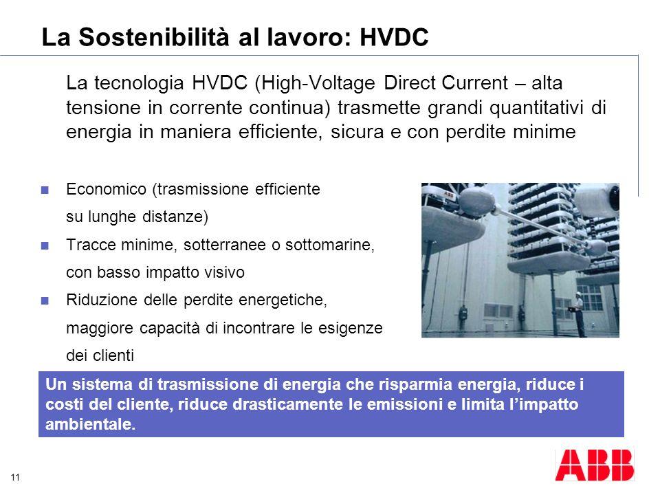 11 La tecnologia HVDC (High-Voltage Direct Current – alta tensione in corrente continua) trasmette grandi quantitativi di energia in maniera efficient