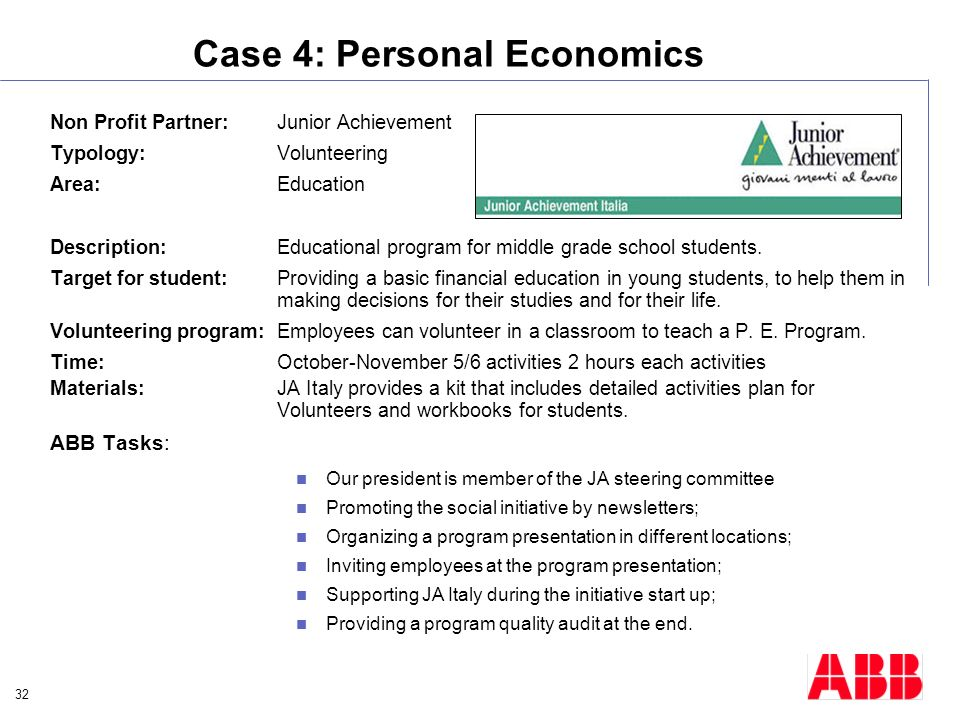 32 Case 4: Personal Economics Non Profit Partner:Junior Achievement Typology:Volunteering Area:Education Description:Educational program for middle gr