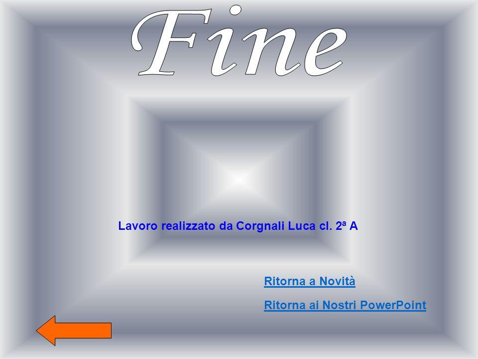 Lavoro realizzato da Corgnali Luca cl. 2ª A Ritorna ai Nostri PowerPoint Ritorna a Novità