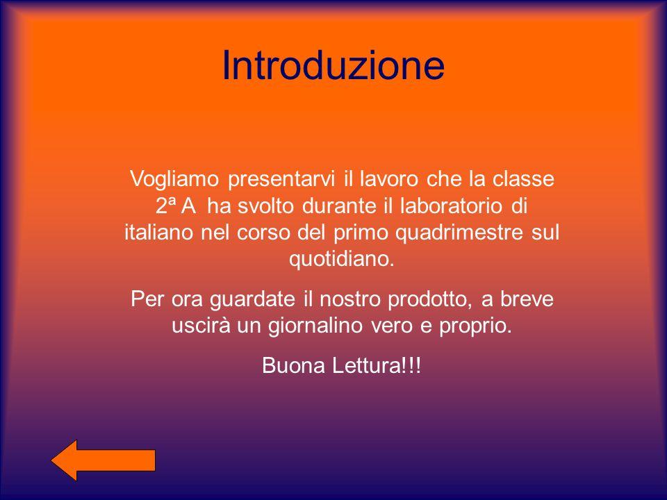 Introduzione Vogliamo presentarvi il lavoro che la classe 2ª A ha svolto durante il laboratorio di italiano nel corso del primo quadrimestre sul quoti