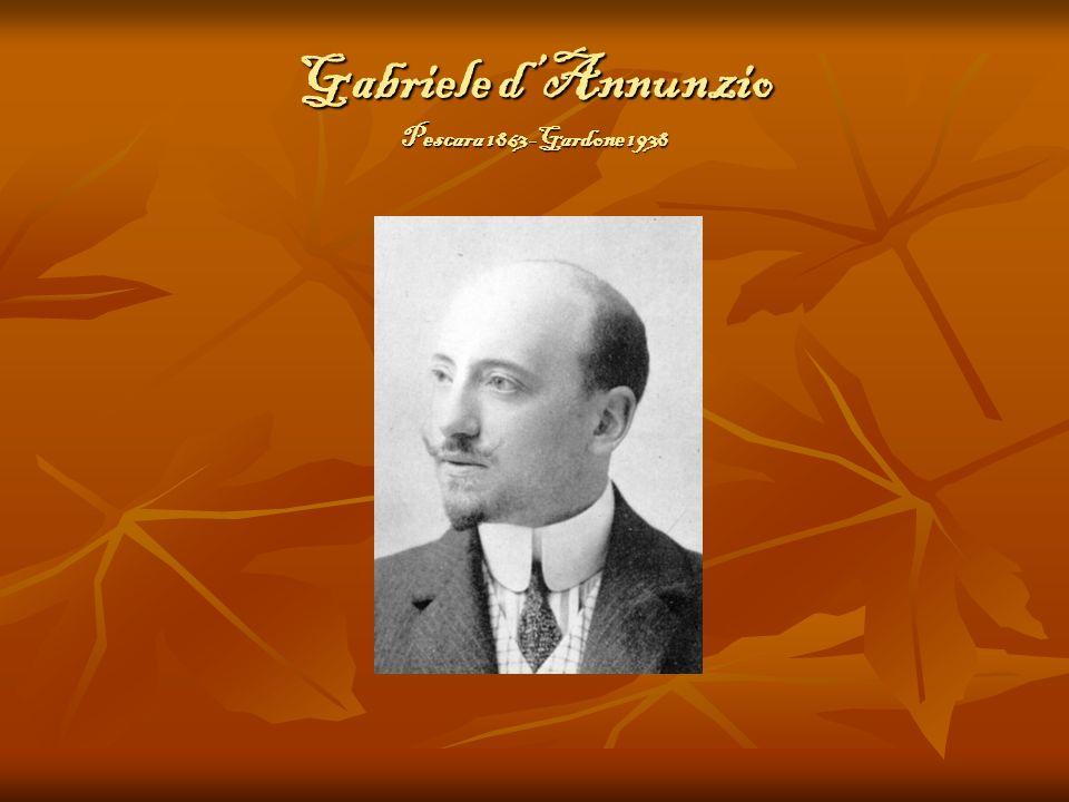 Gabriele dAnnunzio Pescara 1863-Gardone 1938