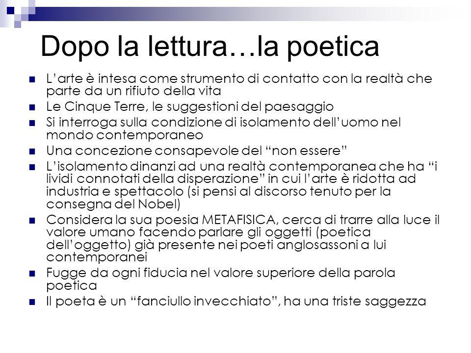 Dopo la lettura…la poetica Larte è intesa come strumento di contatto con la realtà che parte da un rifiuto della vita Le Cinque Terre, le suggestioni