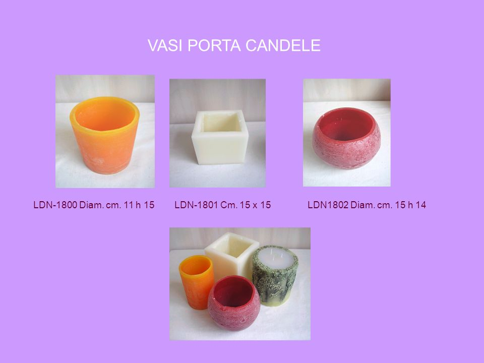 VASI PORTA CANDELE LDN-1801 Cm. 15 x 15 LDN1802 Diam. cm. 15 h 14LDN-1800 Diam. cm. 11 h 15