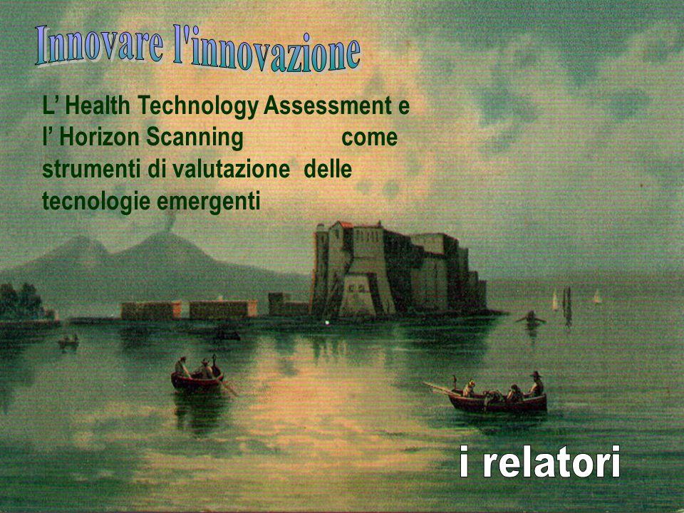 L Health Technology Assessment e l Horizon Scanning come strumenti di valutazione delle tecnologie emergenti