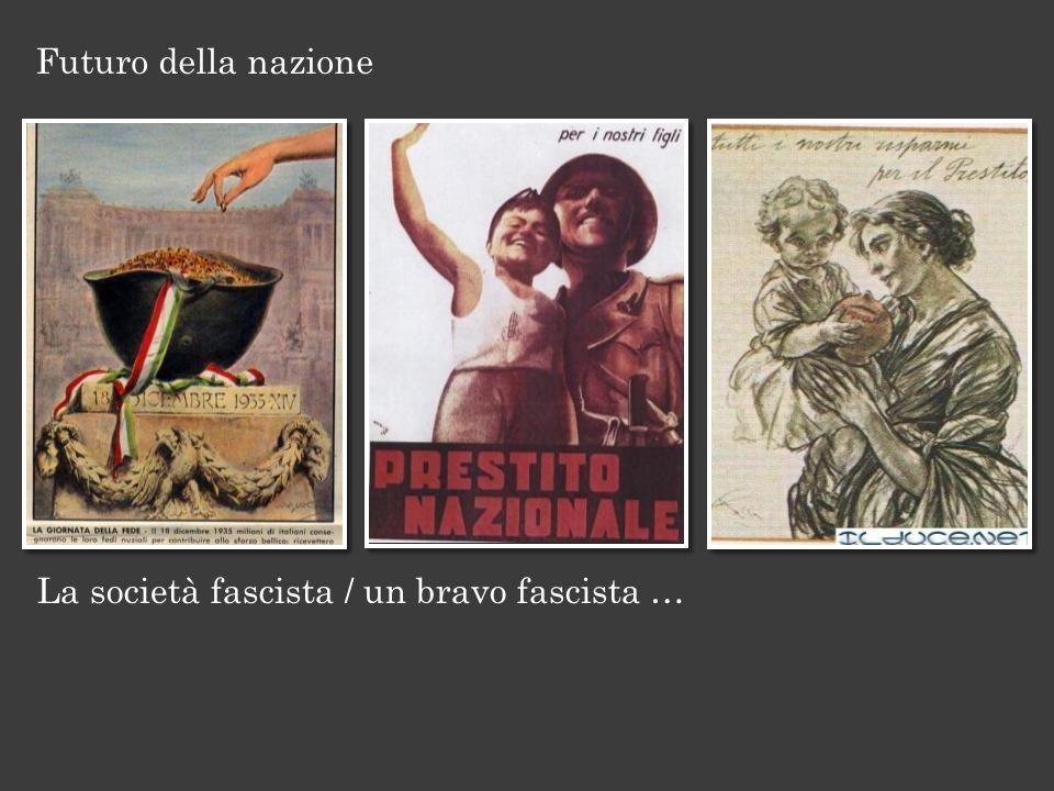 La società fascista / un bravo fascista … Futuro della nazione