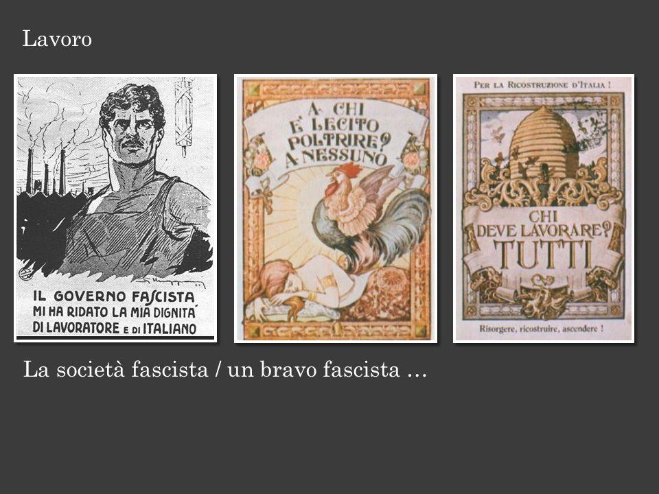 La società fascista / un bravo fascista … Lavoro