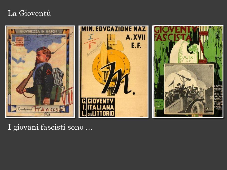 I giovani fascisti sono … La Gioventù