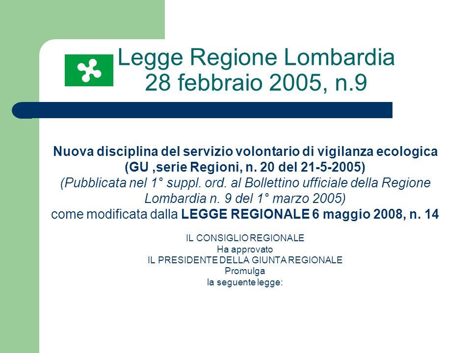 Legge Regione Lombardia 28 febbraio 2005, n.9 Nuova disciplina del servizio volontario di vigilanza ecologica (GU,serie Regioni, n. 20 del 21-5-2005)