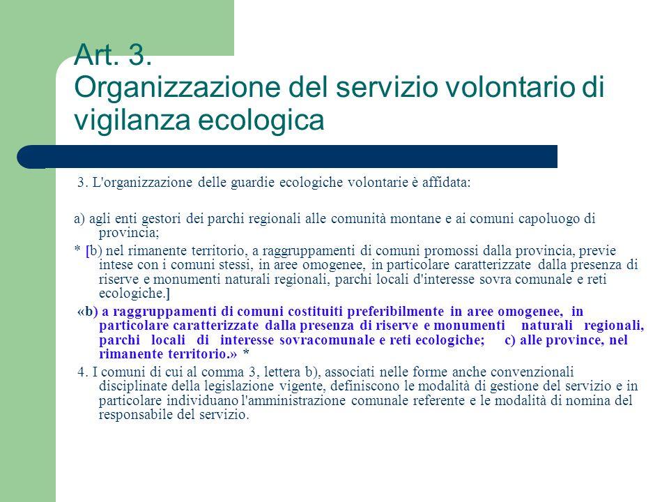 Art. 3. Organizzazione del servizio volontario di vigilanza ecologica 3. L'organizzazione delle guardie ecologiche volontarie è affidata: a) agli enti