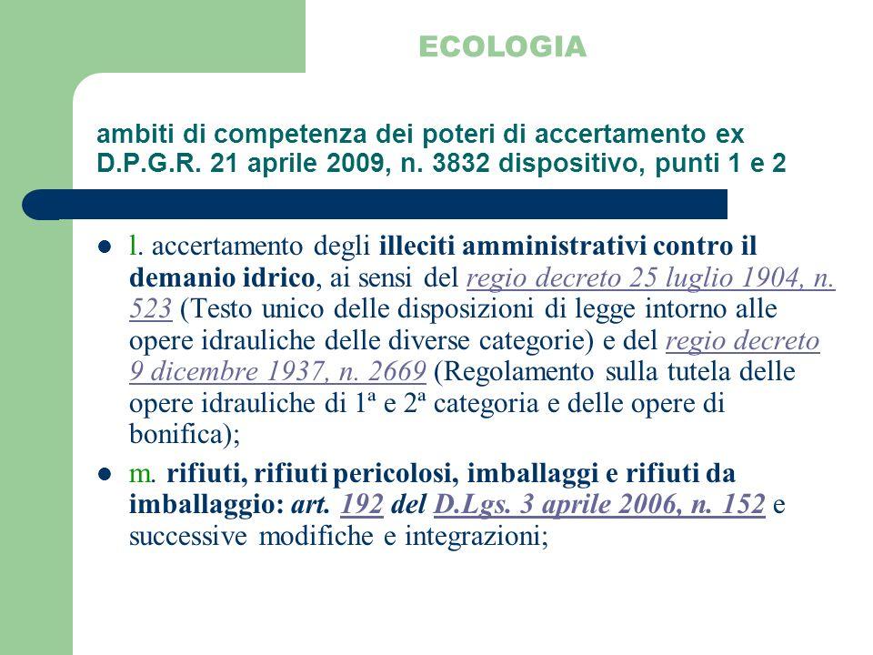 ambiti di competenza dei poteri di accertamento ex D.P.G.R. 21 aprile 2009, n. 3832 dispositivo, punti 1 e 2 l. accertamento degli illeciti amministra