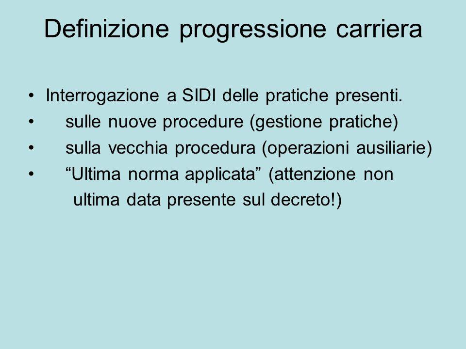 Definizione progressione carriera Interrogazione a SIDI delle pratiche presenti. sulle nuove procedure (gestione pratiche) sulla vecchia procedura (op