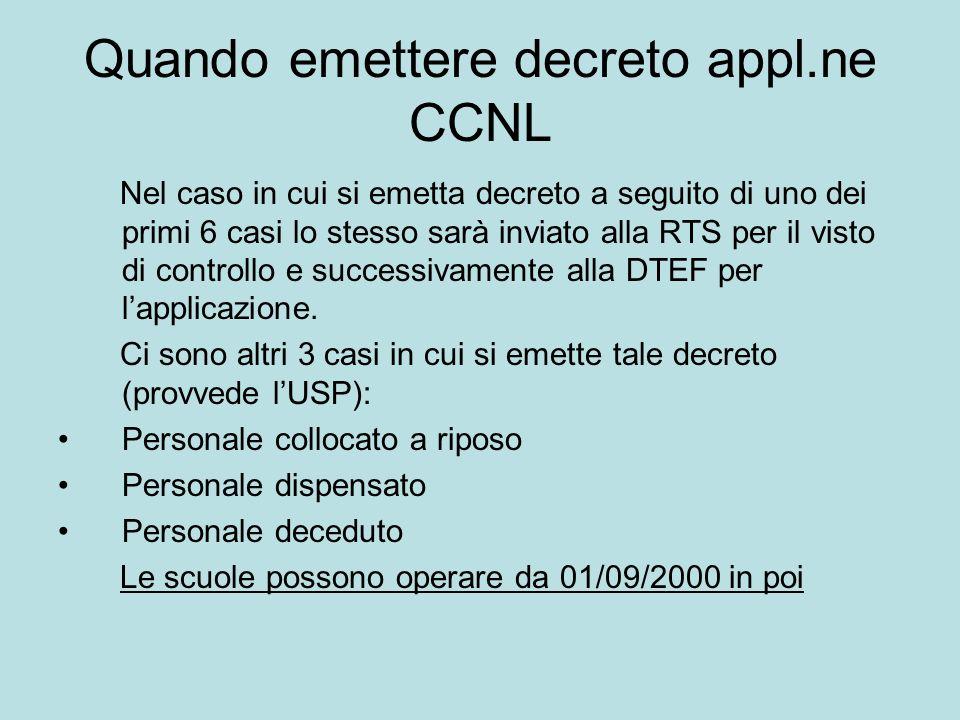 Quando emettere decreto appl.ne CCNL Nel caso in cui si emetta decreto a seguito di uno dei primi 6 casi lo stesso sarà inviato alla RTS per il visto
