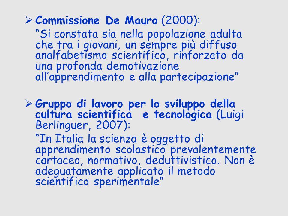 Commissione De Mauro (2000): Si constata sia nella popolazione adulta che tra i giovani, un sempre più diffuso analfabetismo scientifico, rinforzato d