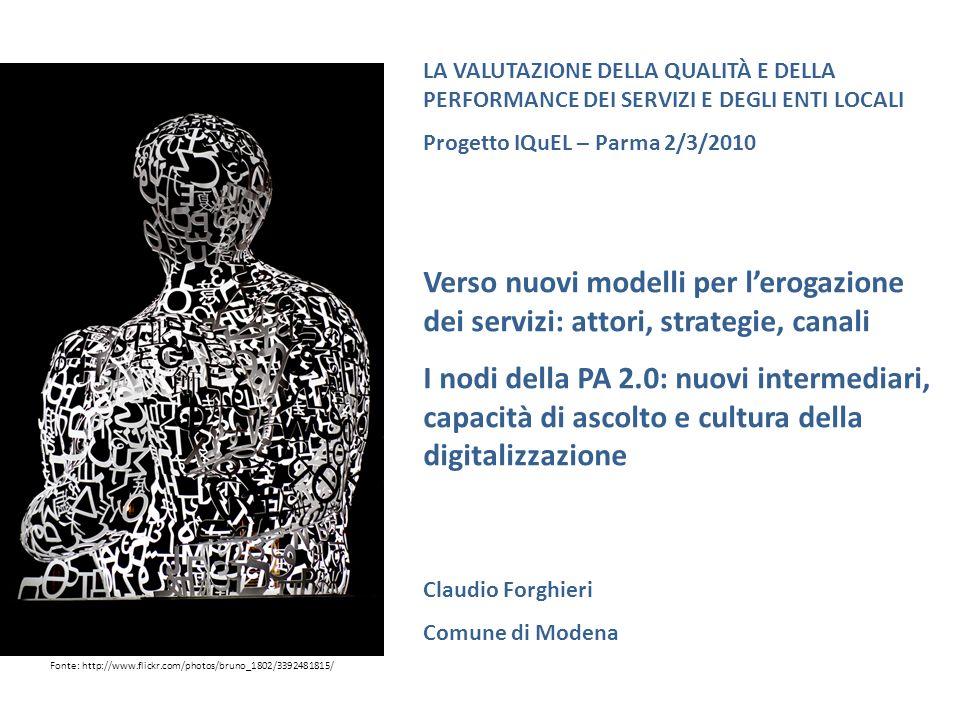 LA VALUTAZIONE DELLA QUALITÀ E DELLA PERFORMANCE DEI SERVIZI E DEGLI ENTI LOCALI Progetto IQuEL – Parma 2/3/2010 Verso nuovi modelli per lerogazione d