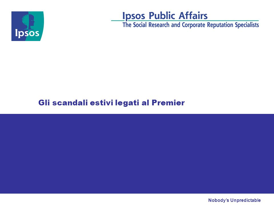 Nobodys Unpredictable Gli scandali estivi legati al Premier