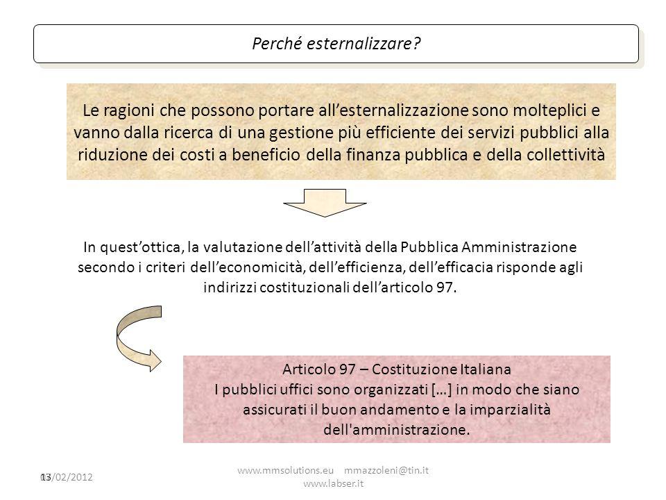 13 Le ragioni che possono portare allesternalizzazione sono molteplici e vanno dalla ricerca di una gestione più efficiente dei servizi pubblici alla
