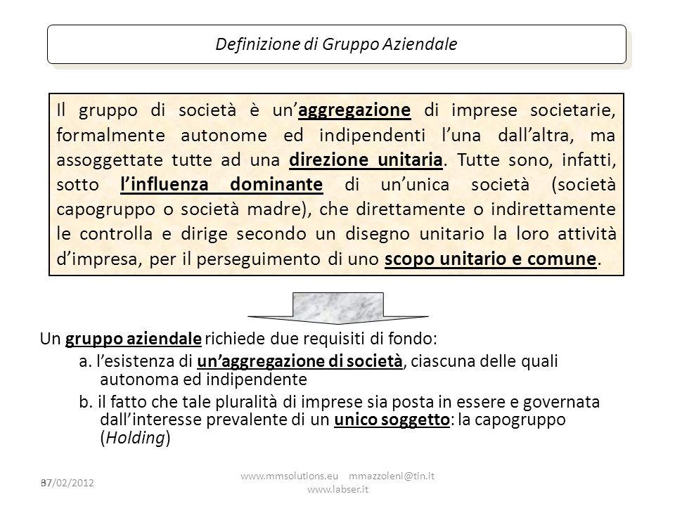 37 Definizione di Gruppo Aziendale Un gruppo aziendale richiede due requisiti di fondo: a. lesistenza di unaggregazione di società, ciascuna delle qua
