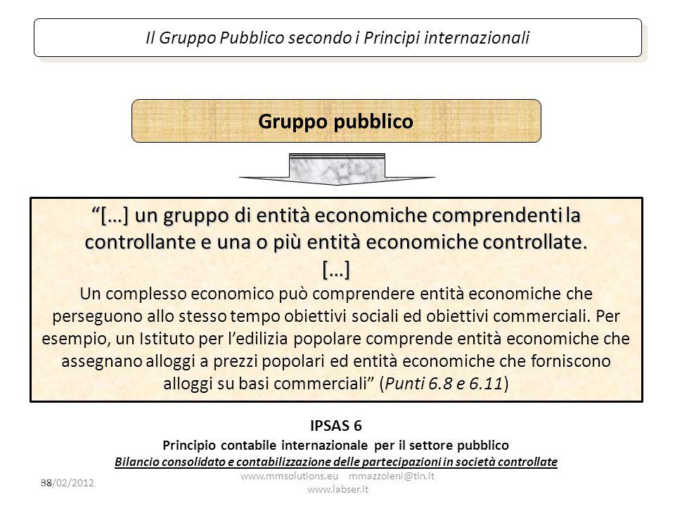 38 Il Gruppo Pubblico secondo i Principi internazionali […] un gruppo di entità economiche comprendenti la controllante e una o più entità economiche