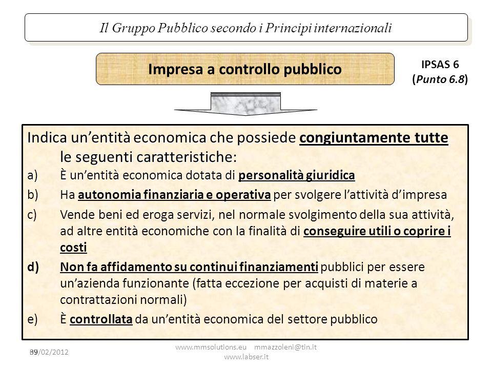 39 Il Gruppo Pubblico secondo i Principi internazionali Indica unentità economica che possiede congiuntamente tutte le seguenti caratteristiche: a)È u