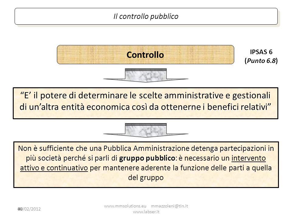 40 Il controllo pubblico E il potere di determinare le scelte amministrative e gestionali di unaltra entità economica così da ottenerne i benefici rel
