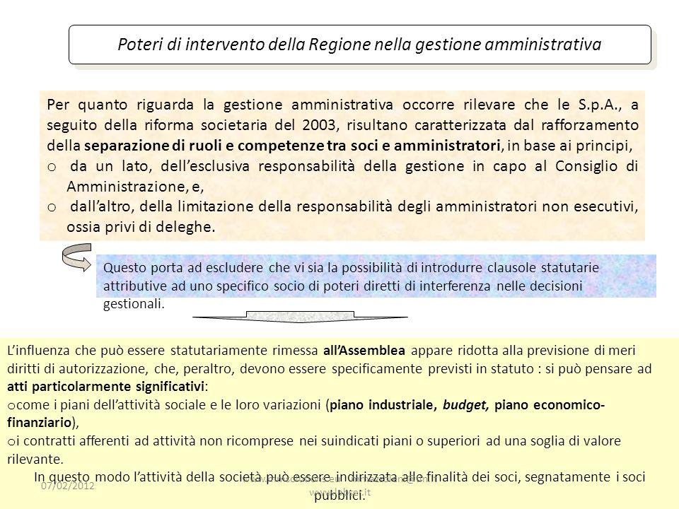 64 Poteri di intervento della Regione nella gestione amministrativa Per quanto riguarda la gestione amministrativa occorre rilevare che le S.p.A., a s