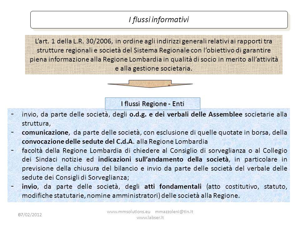 67 I flussi informativi Lart. 1 della L.R. 30/2006, in ordine agli indirizzi generali relativi ai rapporti tra strutture regionali e società del Siste