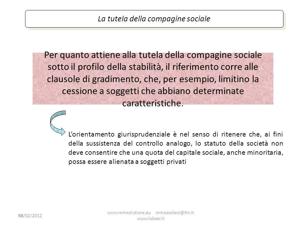 68 La tutela della compagine sociale Per quanto attiene alla tutela della compagine sociale sotto il profilo della stabilità, il riferimento corre all