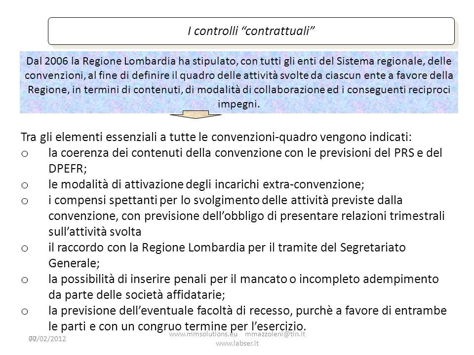70 I controlli contrattuali Tra gli elementi essenziali a tutte le convenzioni-quadro vengono indicati: o la coerenza dei contenuti della convenzione