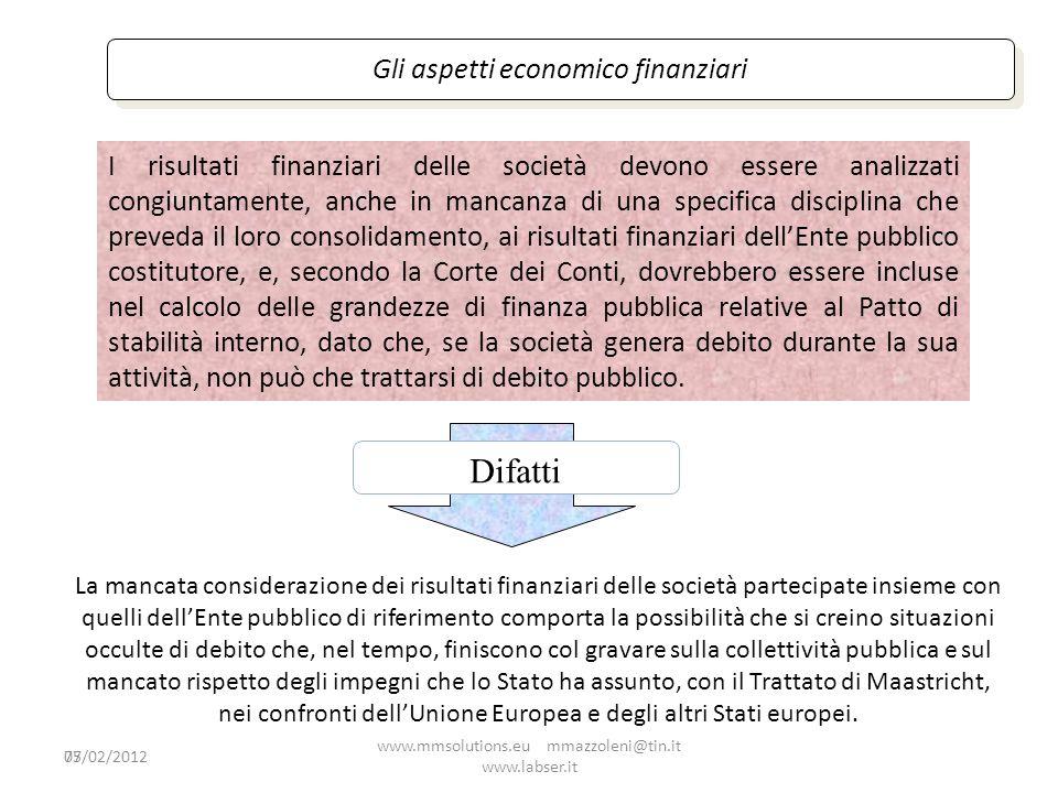 75 Gli aspetti economico finanziari I risultati finanziari delle società devono essere analizzati congiuntamente, anche in mancanza di una specifica d