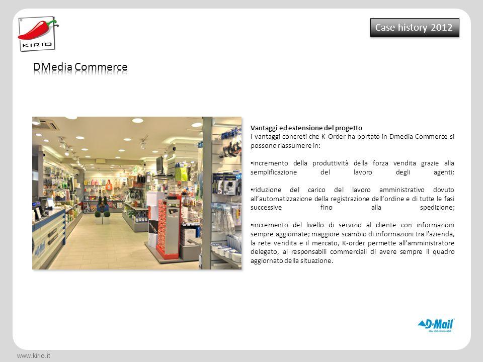www.kirio.it Vantaggi ed estensione del progetto I vantaggi concreti che K-Order ha portato in Dmedia Commerce si possono riassumere in: incremento de
