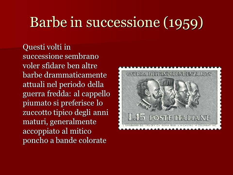 Barbe in successione (1959) Questi volti in successione sembrano voler sfidare ben altre barbe drammaticamente attuali nel periodo della guerra fredda