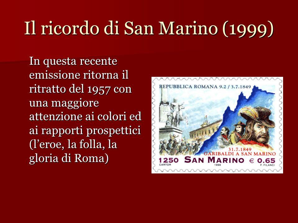 Il ricordo di San Marino (1999) In questa recente emissione ritorna il ritratto del 1957 con una maggiore attenzione ai colori ed ai rapporti prospett