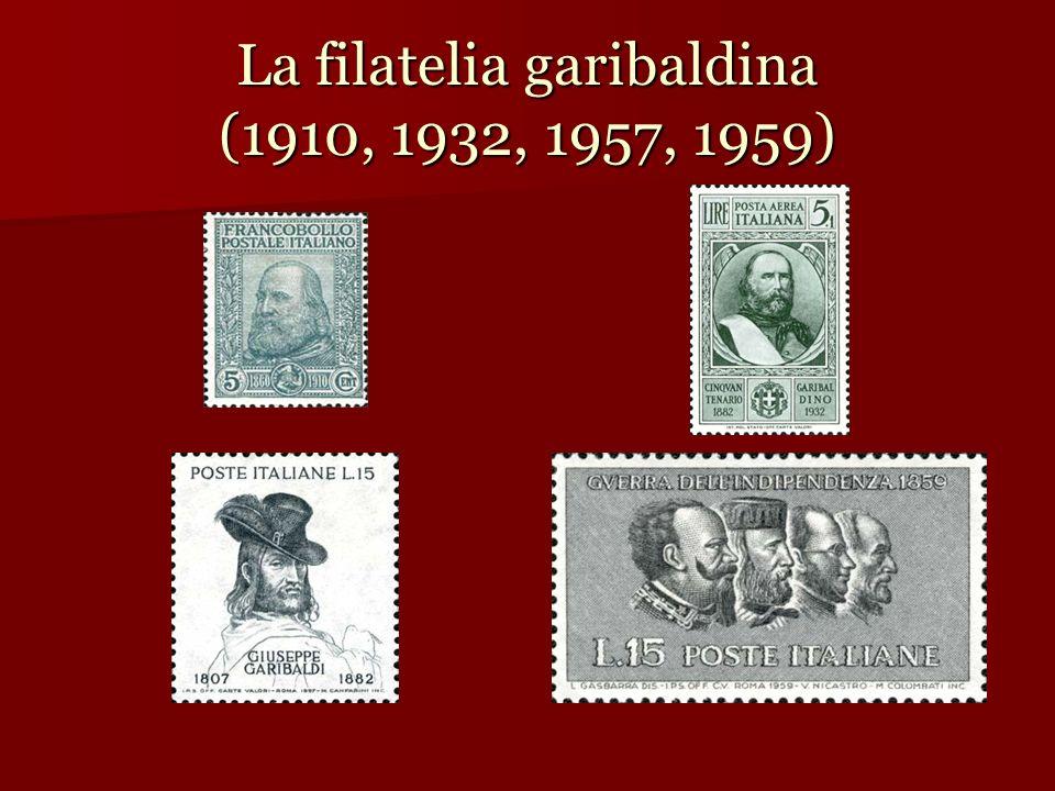 La filatelia garibaldina (1910, 1932, 1957, 1959)