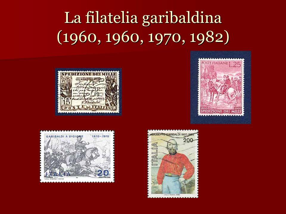 La filatelia garibaldina (1960, 1960, 1970, 1982)