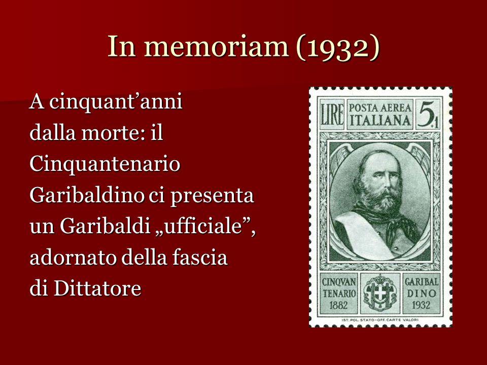 A un secolo e mezzo dalla nascita (1957) Il Garibaldi versione 1957 mostra, sotto un cappello bersaglieresco sulle ventitré, i capelli lunghi ed uno sguardo ammiccante, provocatorio, insomma volutamente moderno…