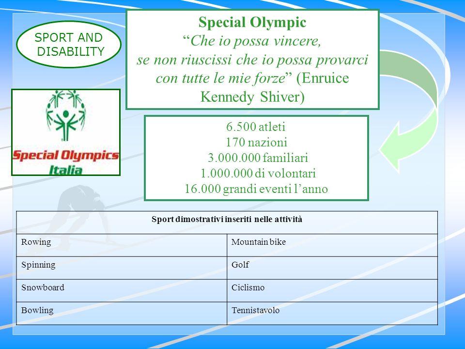 Special Olympic Che io possa vincere, se non riuscissi che io possa provarci con tutte le mie forze (Enruice Kennedy Shiver) Sport dimostrativi inseri