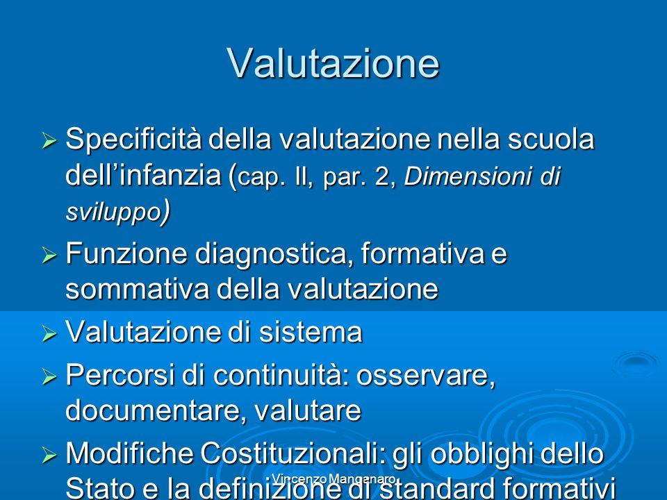 Vincenzo Manganaro Valutazione Specificità della valutazione nella scuola dellinfanzia ( cap.